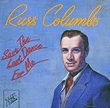 1928-34: Save the Last Dance For Me Russ Columbo