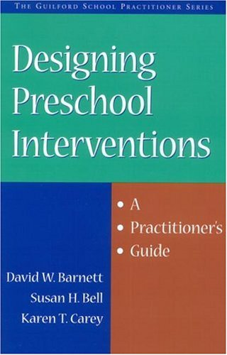Designing Preschool Interventions: A Practitioner's Guide