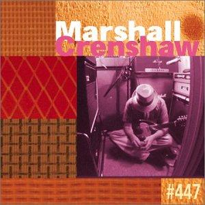 Marshall Crenshaw - #447 - Zortam Music