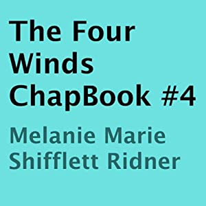 The Four Winds ChapBook, Book 4   [Melanie Marie Shifflett Ridner]