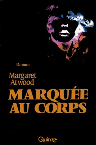 Marquee au Corps - Margaret Atwood