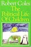 The Political Life of Children (0871130351) by Robert Coles