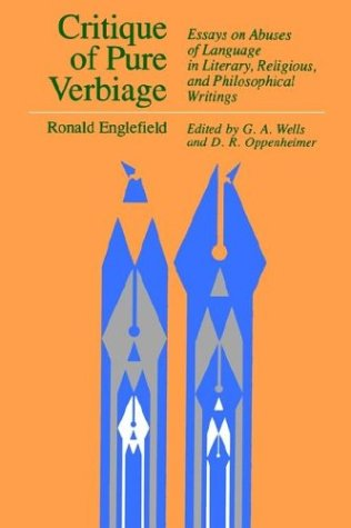 Critique of Pure Verbiage: Essays on Abuses of Language in Literary, Religious, and Philosophical Writings