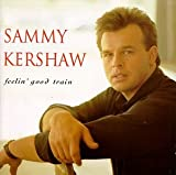 Better Than I Used To Be - Sammy Kershaw