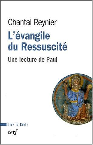 L'évangile du Ressuscité : Une lecture de Paul