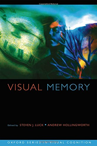 Visual Memory (Oxford Series in Visual Cognition)