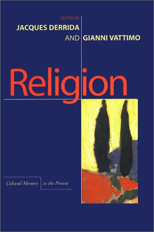 Religion (Cultural Memory in the Present), JACQUES DERRIDA, GIANNI VATTIMO