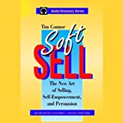 Soft Sell: The New Art of Selling, Self-Empowerment, and Persuasion | [Tim Connor]