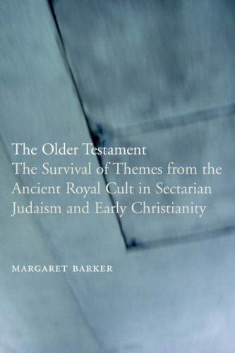 The Older Testament: The Survival of Themes from the Ancient Royal Cult in Sectarian Judaism and Early Christianity: Margaret Barker: 9781905048199: Amazon.com: Books