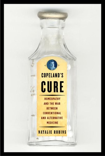 Image for Copeland's Cure: Homeopathy and the War Between Conventional and Alternative Medicine