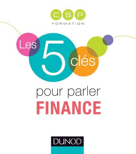 8a2bd914bb4dc1 Télécharger Les 5 clés pour parler Finance livre - CSP Formation .pdf