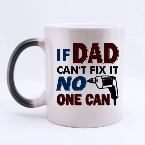Funny Saying & Quotes: If Dad Can't Fix It, No One Can Morphing Coffee Mug(Tazzine da caffè) or Tea Cup - 11 ounces
