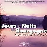 echange, troc  - Jours & Nuits de Bourgogne Ambiances Sonore Sur CD Audio par Francis Wargnier