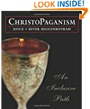 ChristoPaganism: An Inclusive Path
