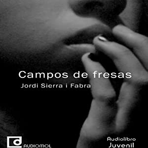 Campos de fresas [Strawberry Fields] | [Jordi Sierra i Fabra]