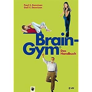Brain-Gym® - das Handbuch (Lernen durch Bewegung)
