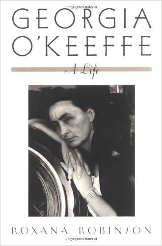 Georgia O'Keeffe: A Life written by Roxana Robinson