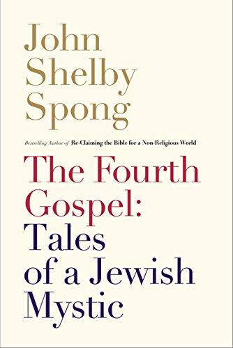 The Fourth Gospel: Tales of a Jewish Mystic