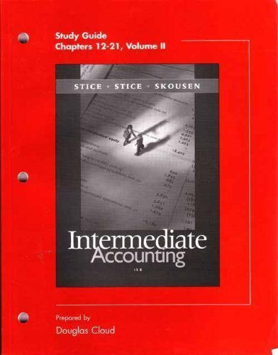 Study Guide Volume II to accompany Intermediate Accounting 15th edition by Stice, James D.; Stice, Earl K.; Skousen, Fred published by South-Western College Pub Paperback