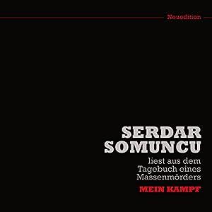 Serdar Somuncu liest aus dem Tagebuch eines Massenmörders: Mein Kampf Hörspiel von Serdar Somuncu Gesprochen von: Serdar Somuncu