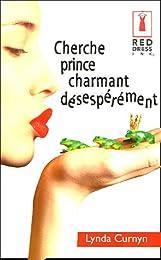 Cherche prince charmant désespérement