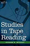 Studies in Tape Reading by Richard D. Wyckoff