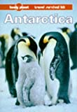 Lonely Planet Antarctica: A Lonely Planet Travel Survival Kit