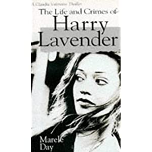 the life and crimes of harry lavender by marele day essay Life and crimes of harry lavender  marele day has written a gritty hardboiled australian novel somewhat in the style of sara paretsky  essay sample written .