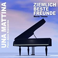 Una Mattina (Ziemlich beste Freunde Movie Theme)