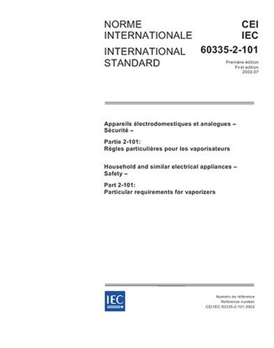 Iec 60335-2-101 Ed. 1.0 B:2002, Household And Similar Electrical Appliances - Safety - Part 2-101: Particular Requirements For Vaporizers