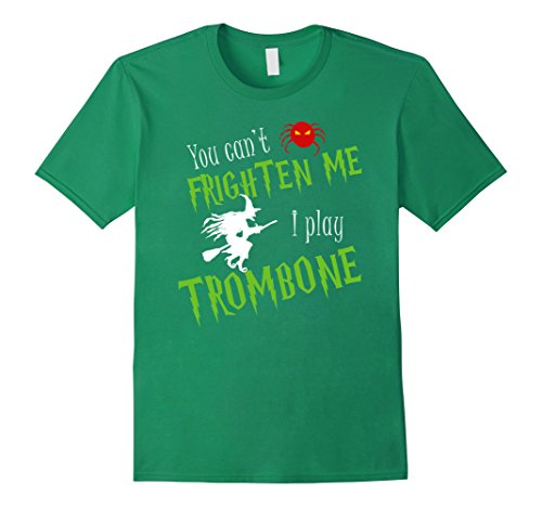 [Men's You can't frighten me I play Trombone funny gift t-shirt Medium Kelly Green] (Orchestra Conductor Costume)