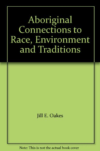 Aboriginal Connections to Race, Environment and Traditions