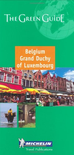 Michelin the Green Guide Belgium/Grand Duchy of Luxembourg (Michelin Green Guides)