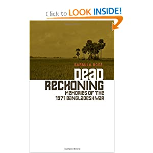 Dead Reckoning: Memories of the 1971 Bangladesh War (Columbia/Hurst)