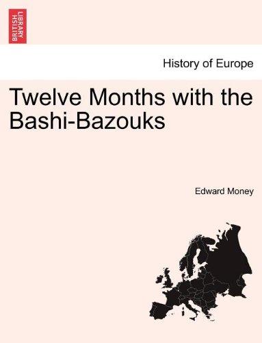 Twelve Months with the Bashi-Bazouks