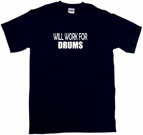 Will Work For Drums Men'S Tee Shirt Large-Black