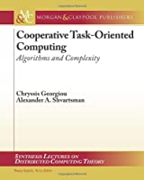 Cooperative Task-Oriented Computing: Algorithms and Complexity Front Cover