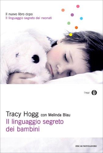 Tracy Hogg - Il linguaggio segreto dei bambini