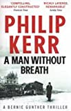 A Man Without Breath: A Bernie Gunther Novel (Bernie Gunther Mystery 9)