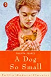 A Dog So Small (Puffin Modern Classics) (0140372342) by Philippa Pearce