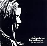 Dig Your Own Hole - The Chemical Brothers