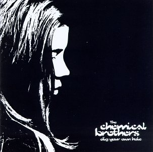 The Chemical Brothers - Dig Your Own Hole - Zortam Music