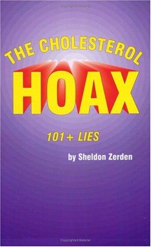 The Cholesterol Hoax: 101+ Lies