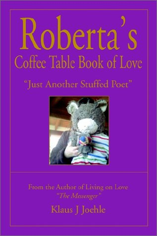 "Roberta'S Coffee Table Book Of Love: ""Just Another Stuffed Poet"""