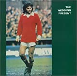Wedding Present - George Best