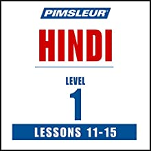 Pimsleur Hindi, Level 1, Lessons 11-15 Audiobook by  Pimsleur Narrated by  Pimsleur