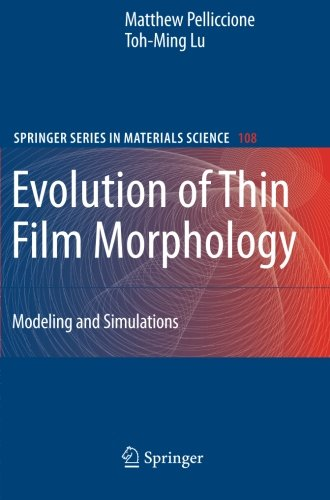 Evolution of Thin Film Morphology: Modeling and Simulations: Volume 108 (Springer Series in Materials Science)