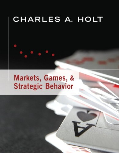 Markets, Games, &amp; Strategic Behavior