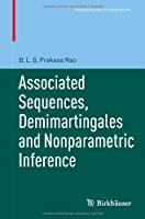 Associated Sequences, Demimartingales and Nonparametric Inference Front Cover