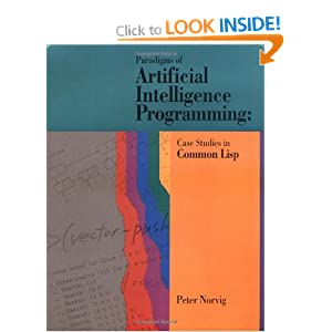 Paradigms of Artificial Intelligence Programming: Case Studies in Common LISP
